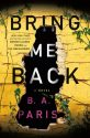 Review – Bring Me Back by B.A. Paris