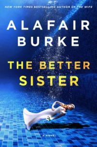 Review – The Better Sister by Alafair Burke