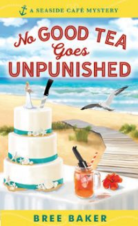 Review – No Good Tea Goes Unpunished by Bree Baker