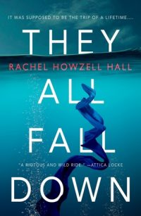 Review – They All Fall Down by Rachel Howzell Hall