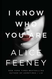Review – I Know Who You are by Alice Feeney