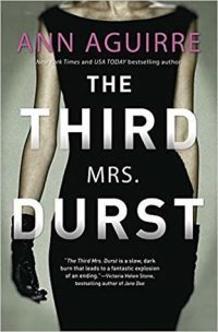 Review – The Third Mrs. Durst by Ann Aguirre